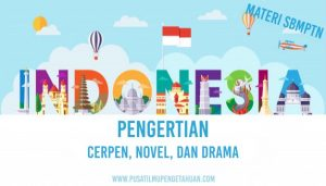 Pengertian CERPEN, NOVEL, dan DRAMA